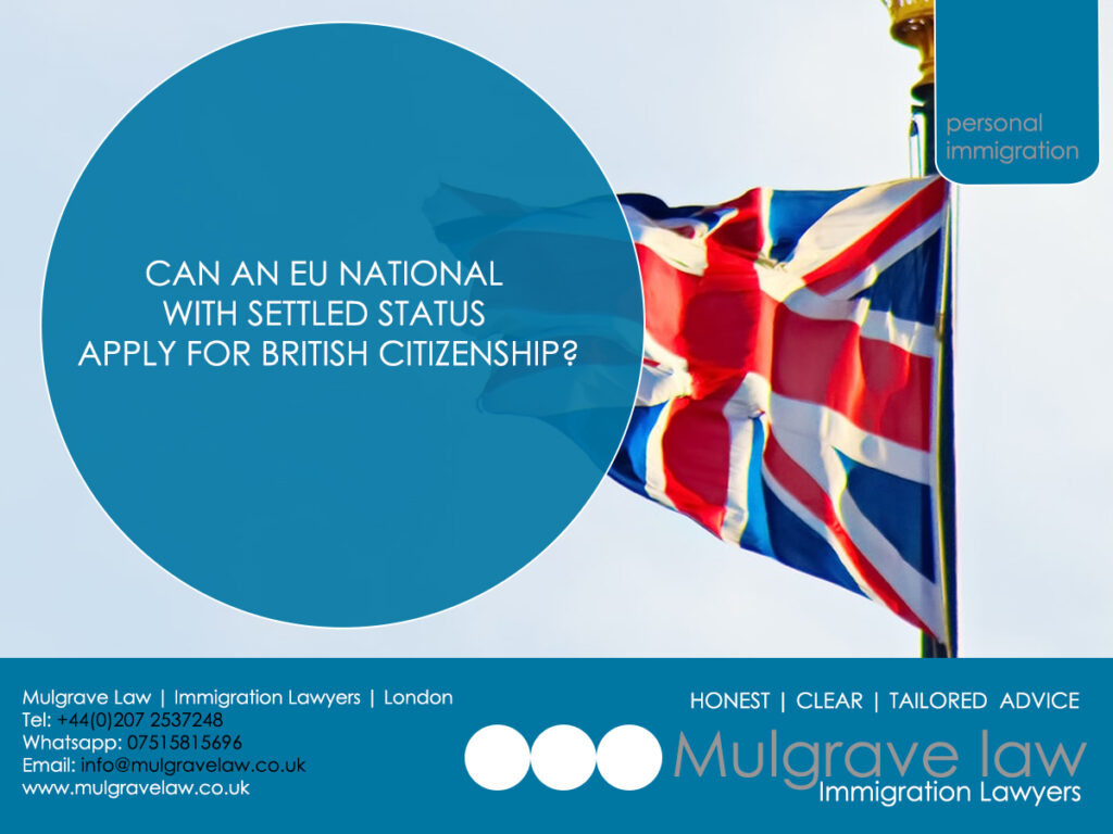 CAN AN EU NATIONAL WITH SETTLED STATUS APPLY FOR BRITISH CITIZENSHIP?
